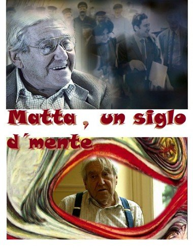Documental: Matta un siglo d`Mente