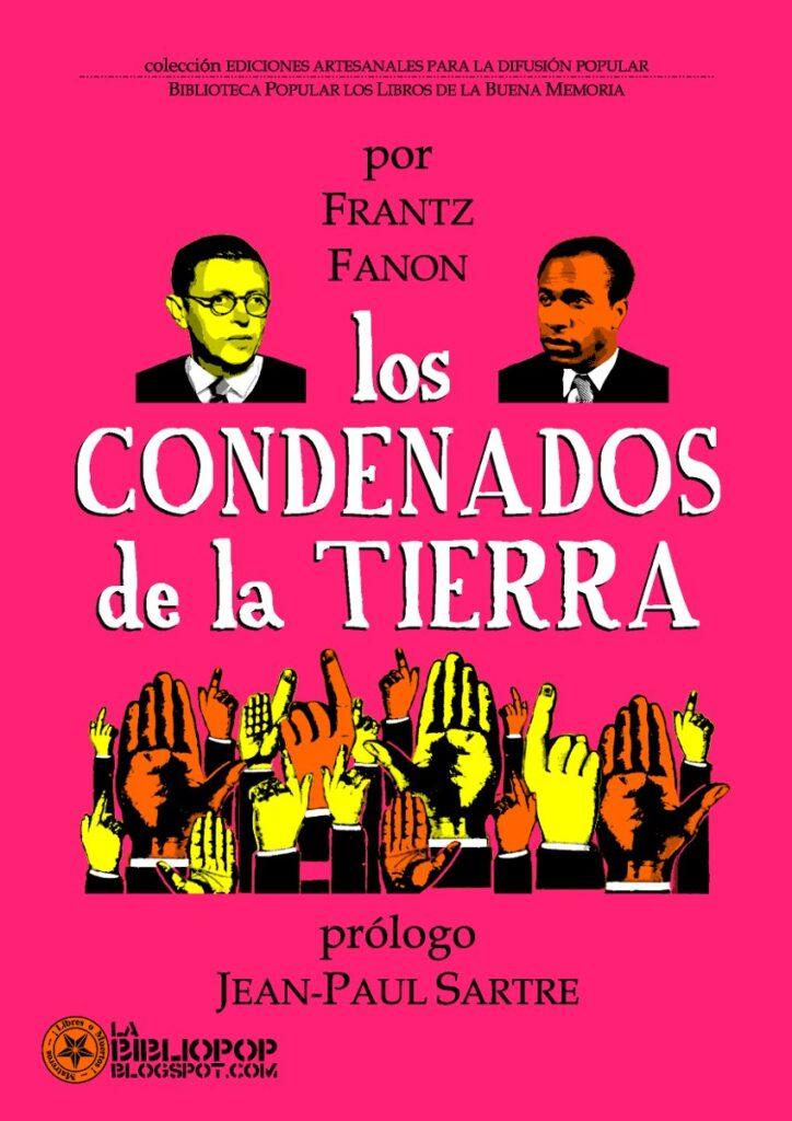 """Jean Paul Sartre: Prólogo al libro de Frantz Fanón """"Los Condenados De La Tierra"""""""