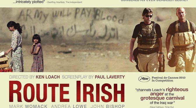 """""""Route Irish"""", de Ken Loach: Los negocios de la guerra"""