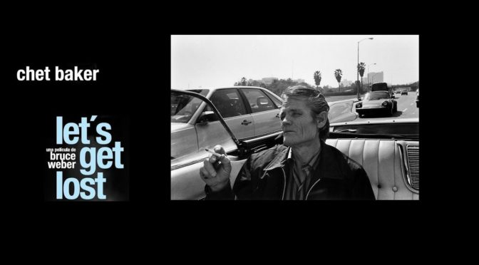 Documental sobre Chet Baker: Lets`s get lost