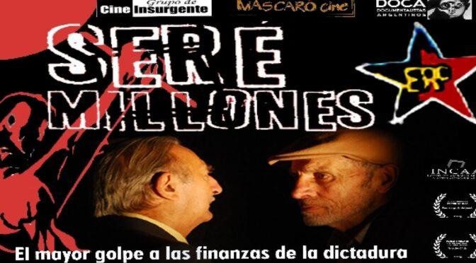 Historia del documental argentino «Seré millones»: cuando la guerrilla expropiaba a los bancos