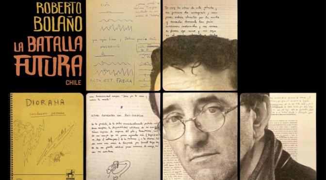 «Roberto Bolaño. La batalla futura. Chile»: En el país de la furia
